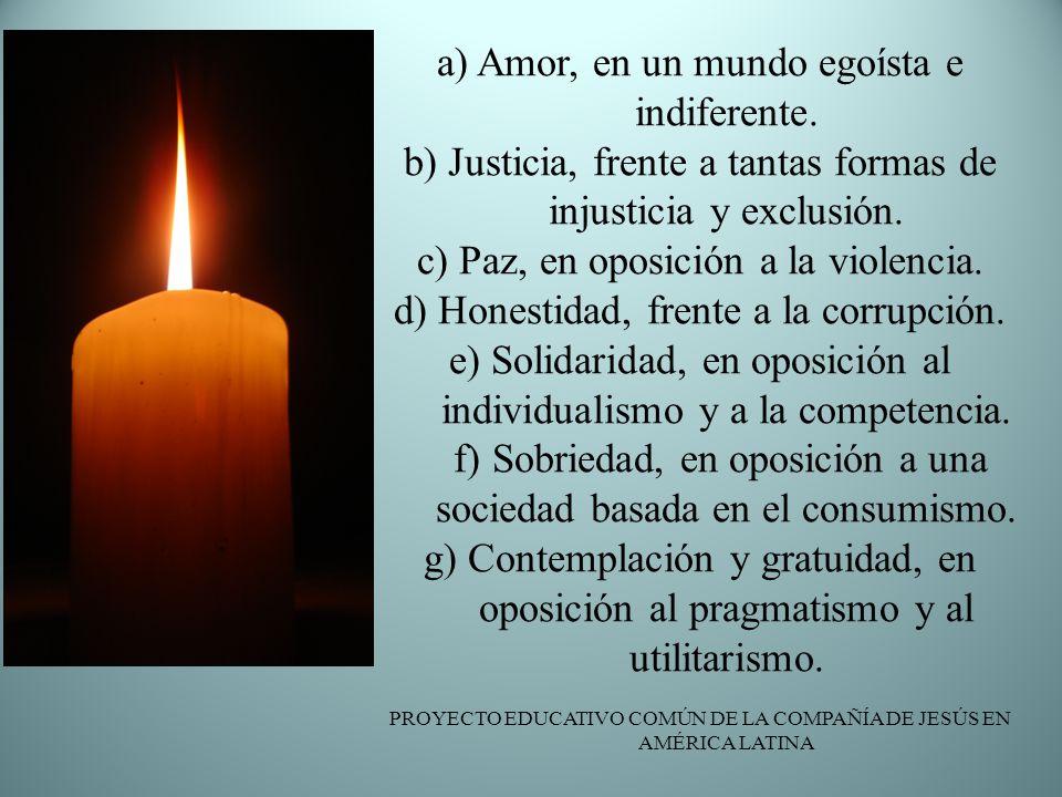 a) Amor, en un mundo egoísta e indiferente.