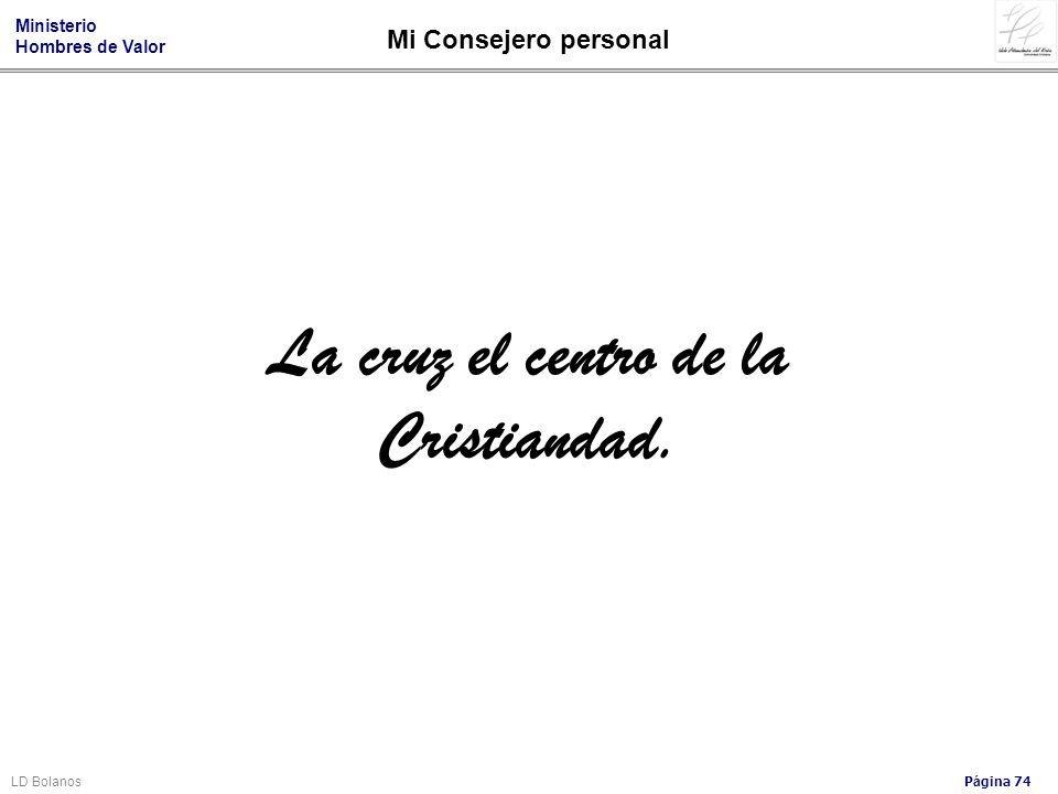 La cruz el centro de la Cristiandad.