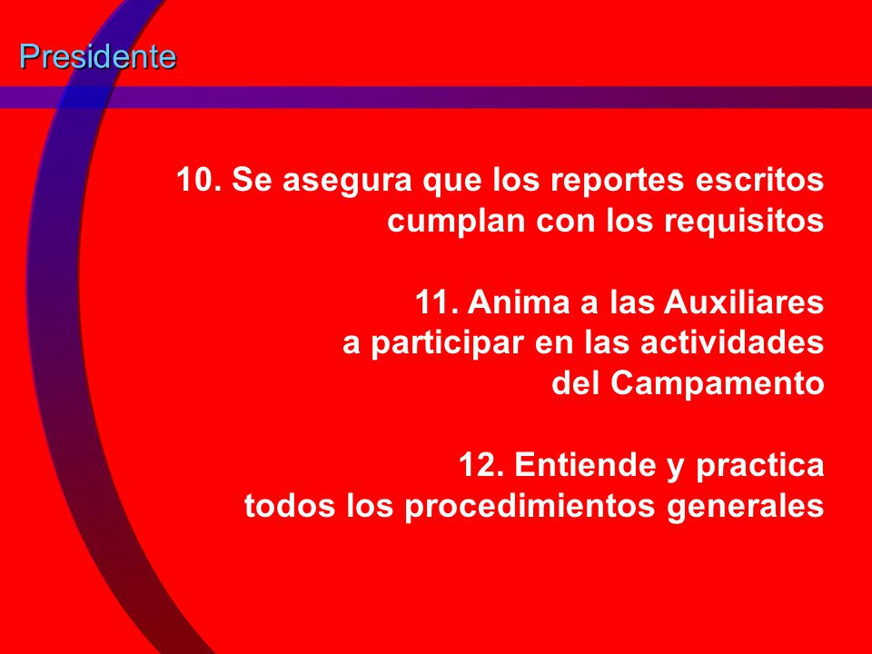 Presidente 10. Se asegura que los reportes escritos cumplan con los requisitos.