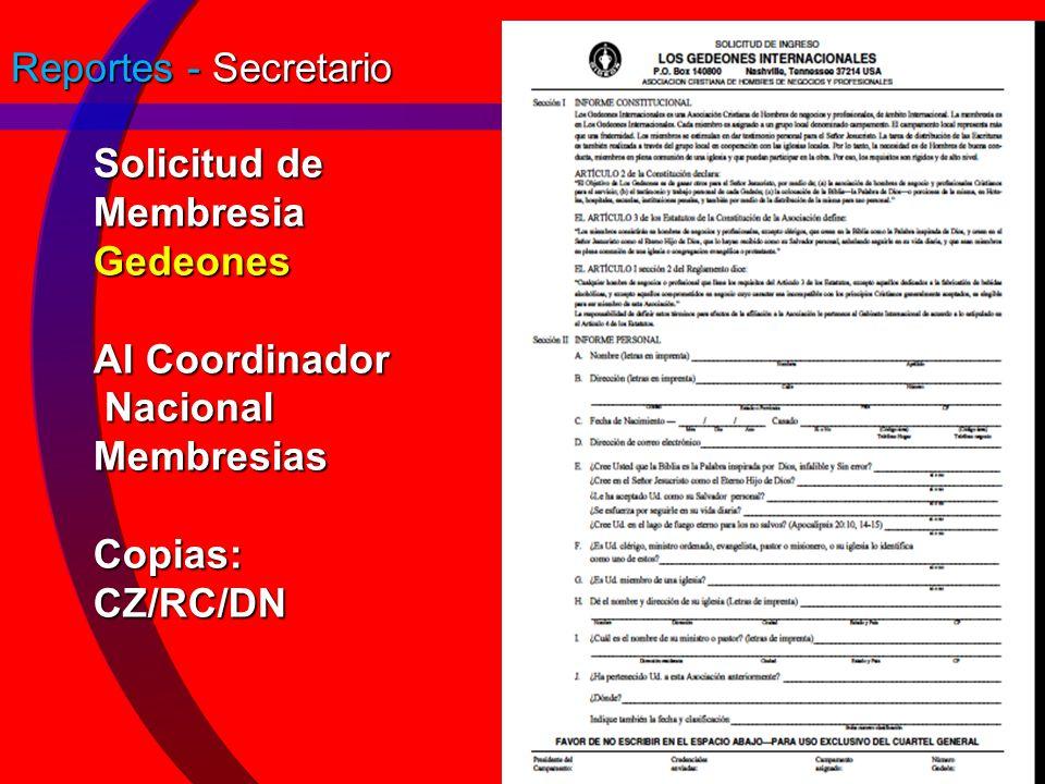 Reportes - Secretario Solicitud de Membresia Gedeones Al Coordinador Nacional Membresias Copias: CZ/RC/DN.