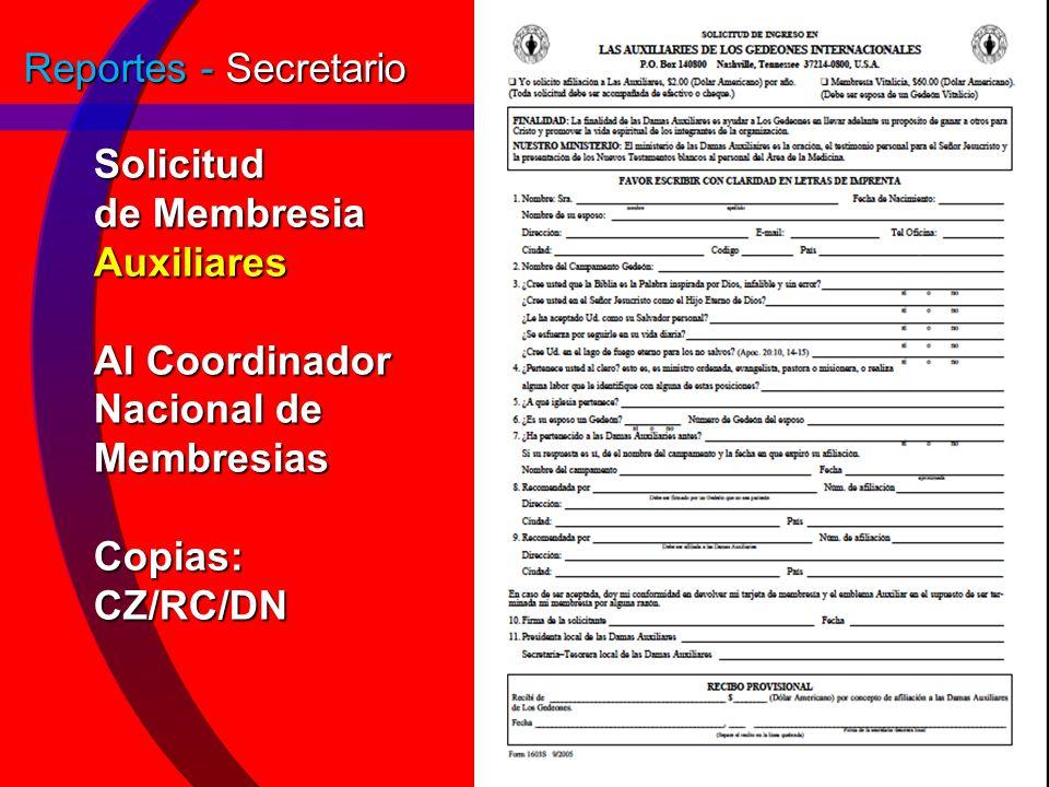 Reportes - Secretario Solicitud de Membresia Auxiliares Al Coordinador Nacional de Membresias Copias: CZ/RC/DN.