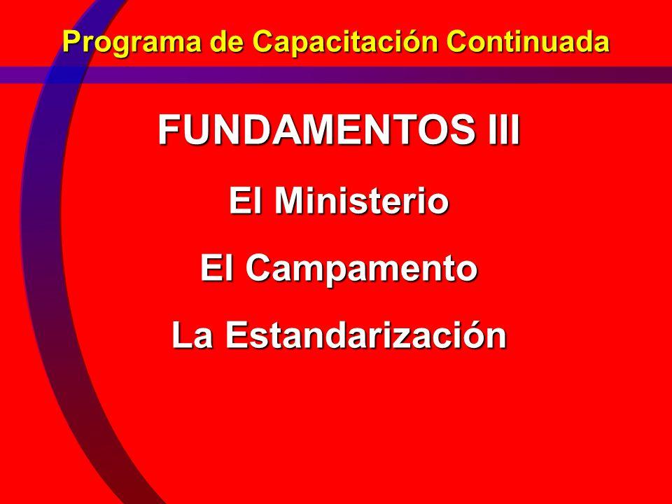 FUNDAMENTOS III El Ministerio El Campamento La Estandarización