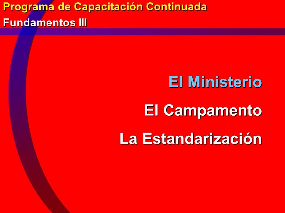 El Ministerio El Campamento La Estandarización