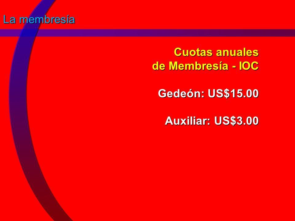 Cuotas anuales de Membresía - IOC Gedeón: US$15.00 Auxiliar: US$3.00