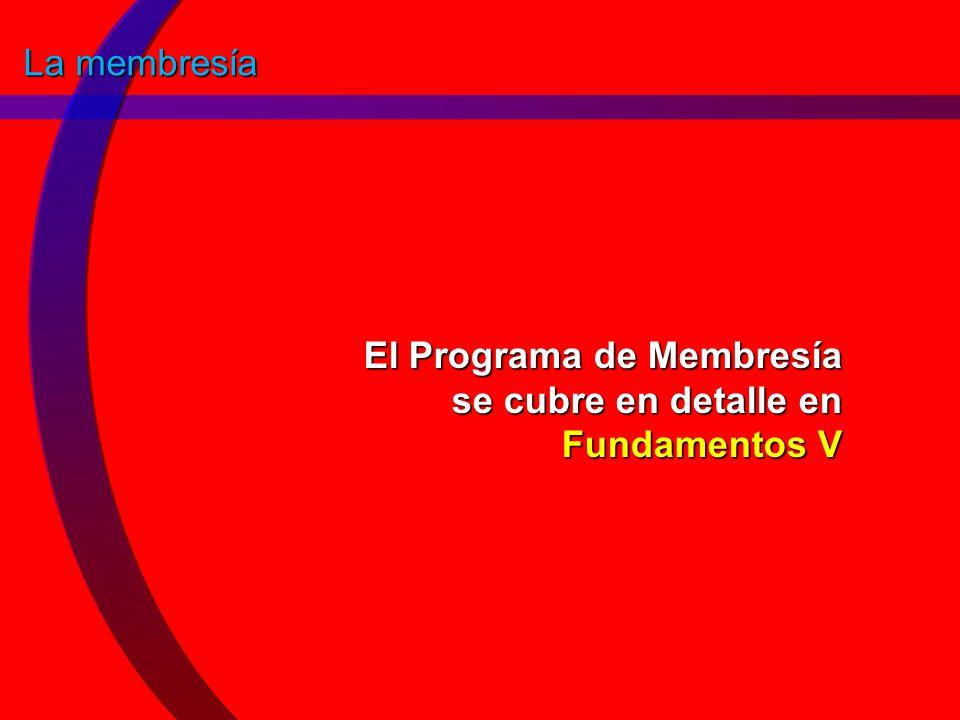 El Programa de Membresía se cubre en detalle en Fundamentos V