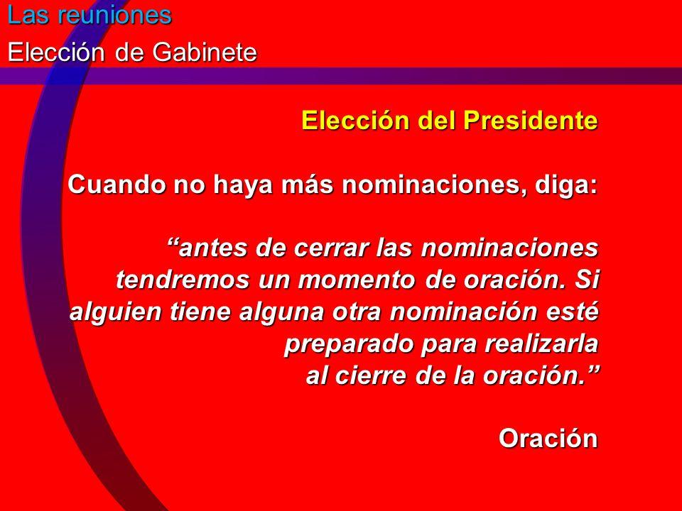 Las reuniones Elección de Gabinete.