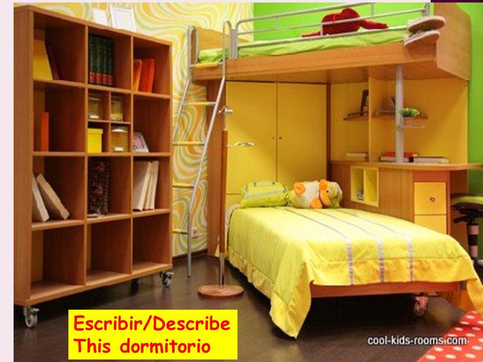 Escribir/Describe This dormitorio