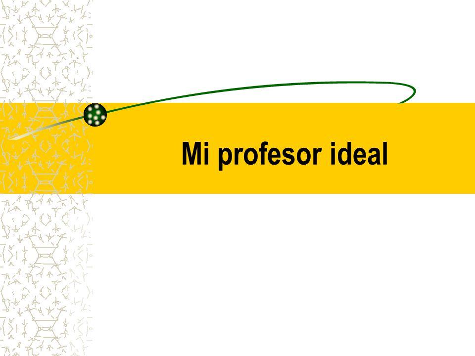 Mi profesor ideal