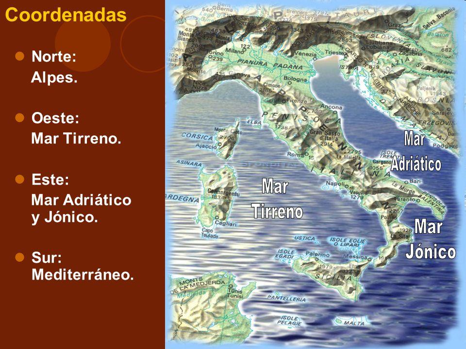 Mar Adriático Mar Tirreno Mar Jónico Coordenadas Norte: Alpes. Oeste: