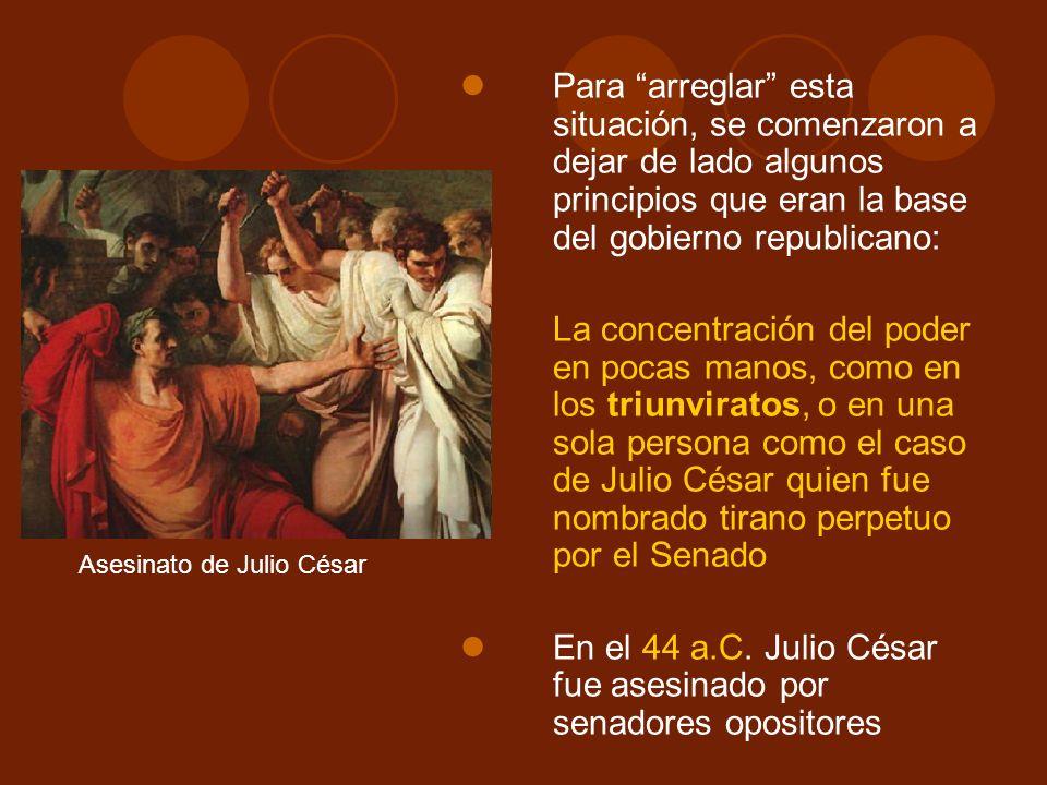 En el 44 a.C. Julio César fue asesinado por senadores opositores