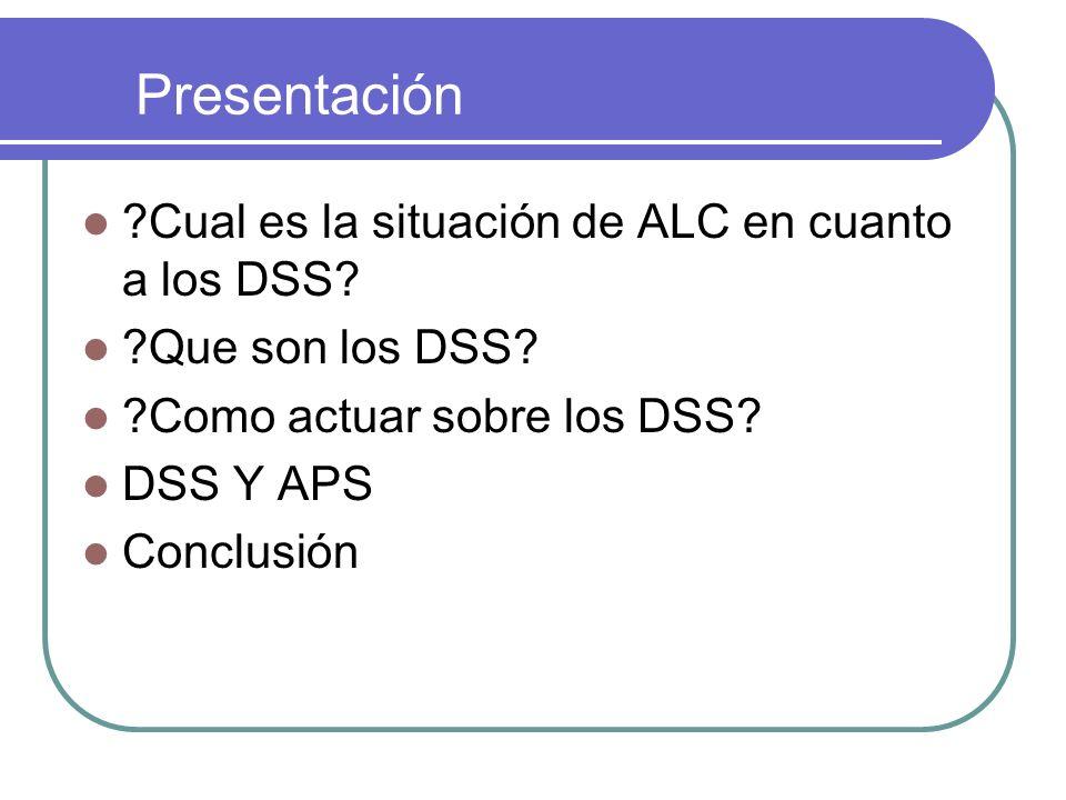 Presentación Cual es la situación de ALC en cuanto a los DSS
