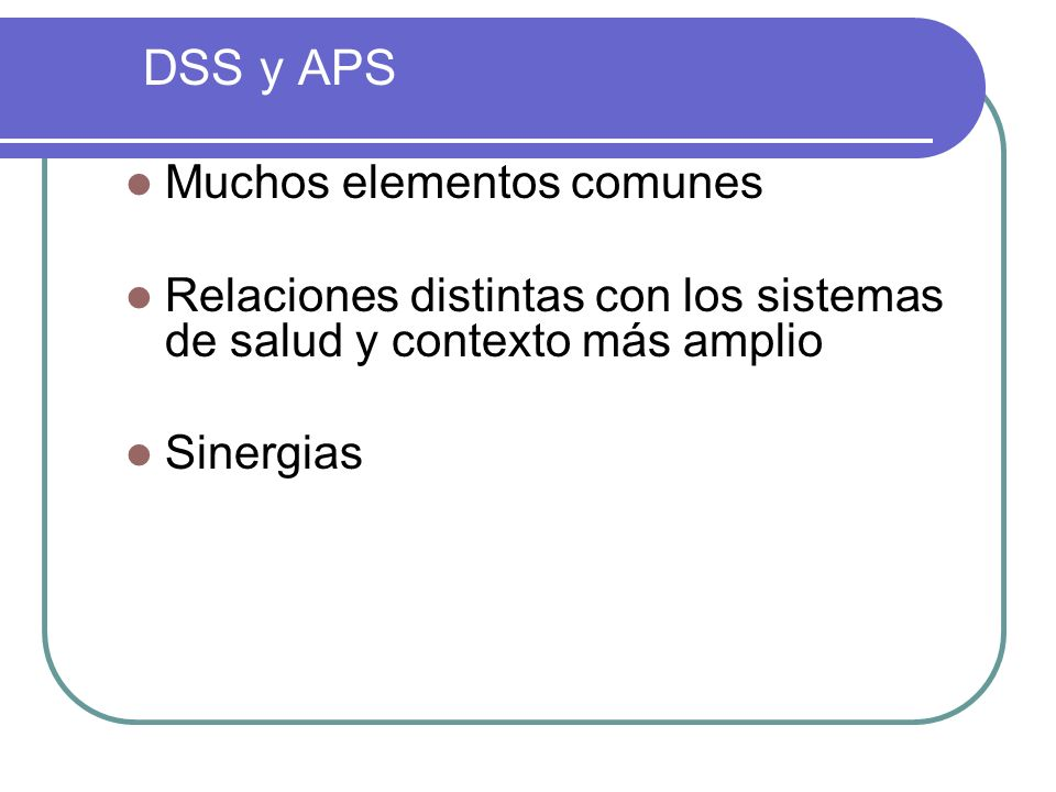 DSS y APS Muchos elementos comunes
