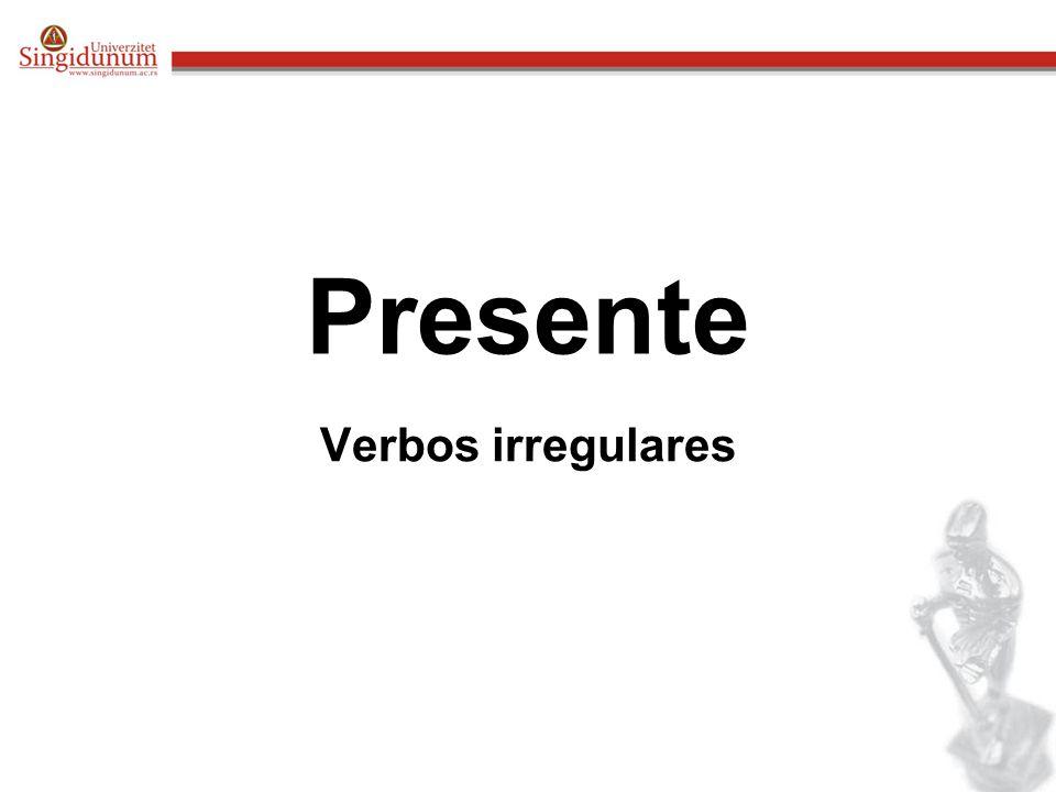 Presente Verbos irregulares