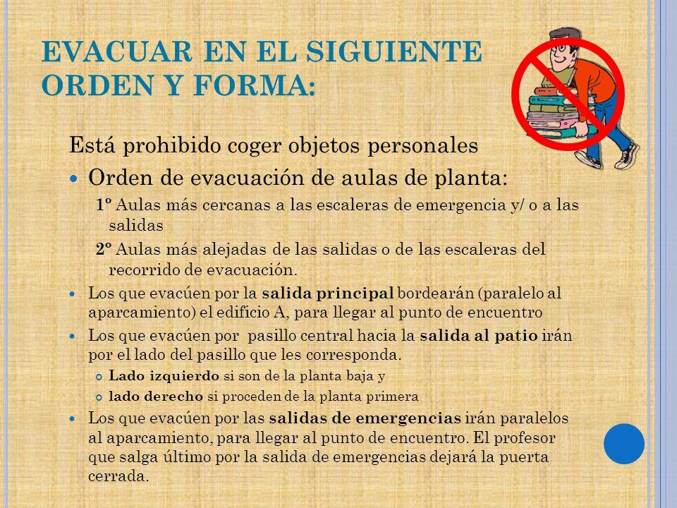 EVACUAR EN EL SIGUIENTE ORDEN Y FORMA: