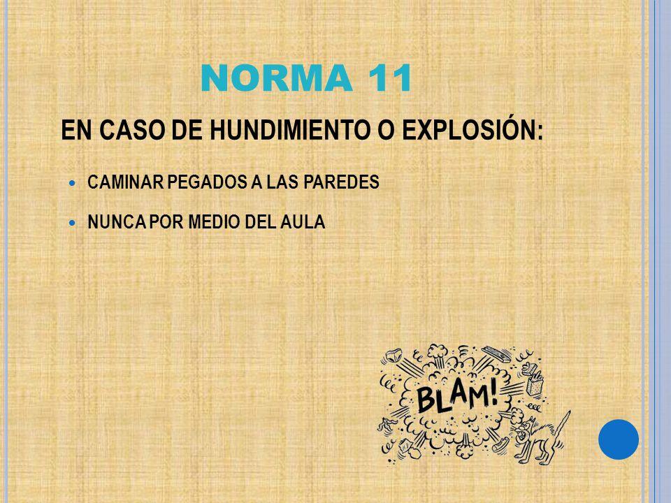NORMA 11 EN CASO DE HUNDIMIENTO O EXPLOSIÓN: