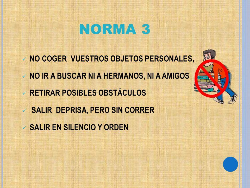 NORMA 3 NO COGER VUESTROS OBJETOS PERSONALES,