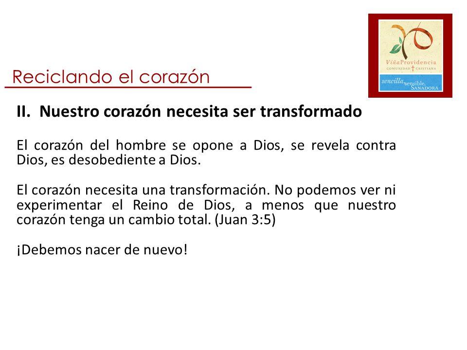 II. Nuestro corazón necesita ser transformado