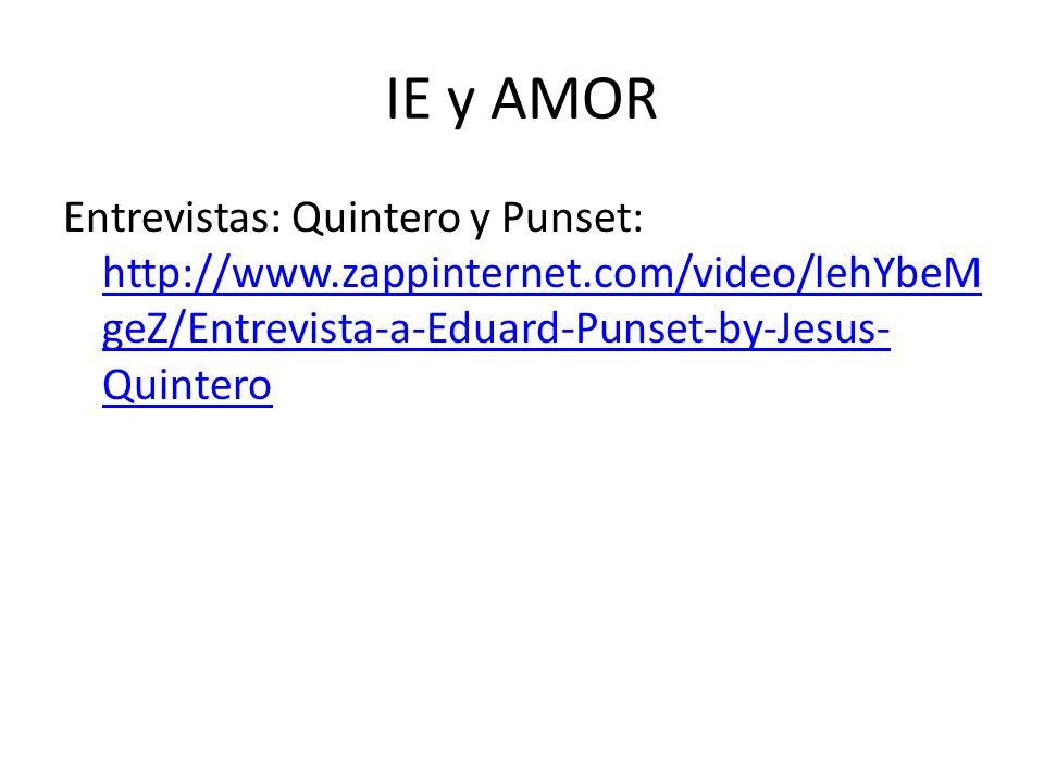 IE y AMOR Entrevistas: Quintero y Punset: http://www.zappinternet.com/video/lehYbeMgeZ/Entrevista-a-Eduard-Punset-by-Jesus-Quintero.