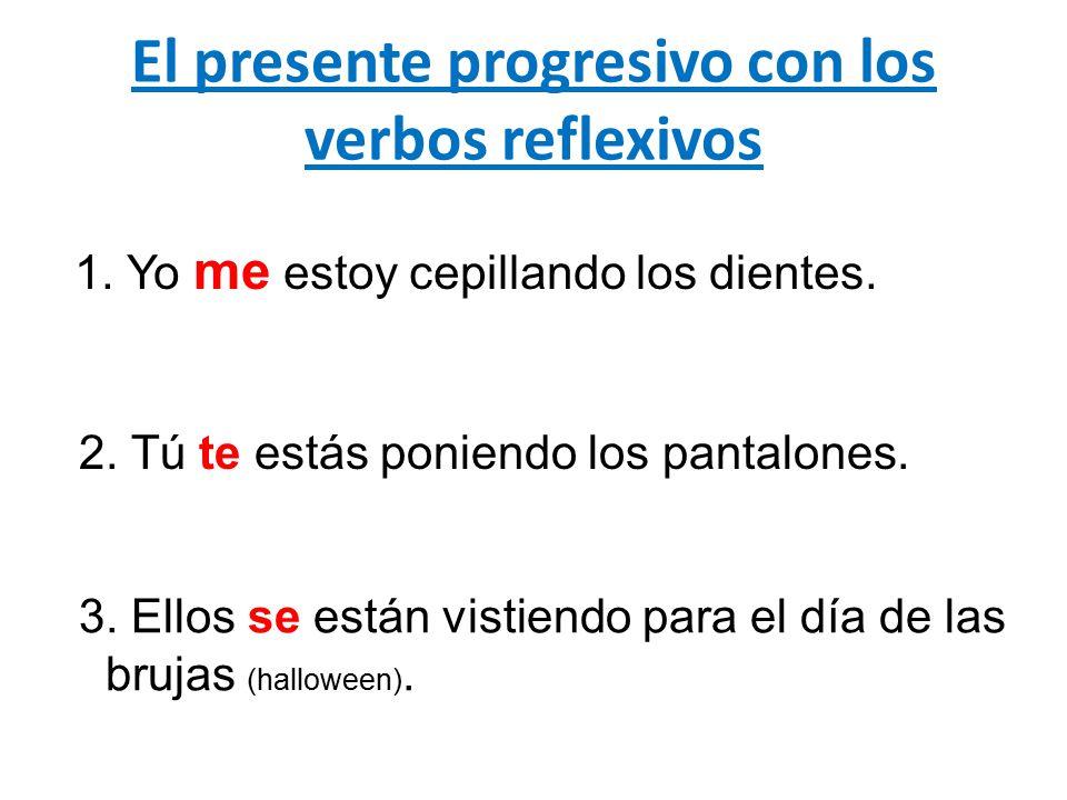 El presente progresivo con los verbos reflexivos