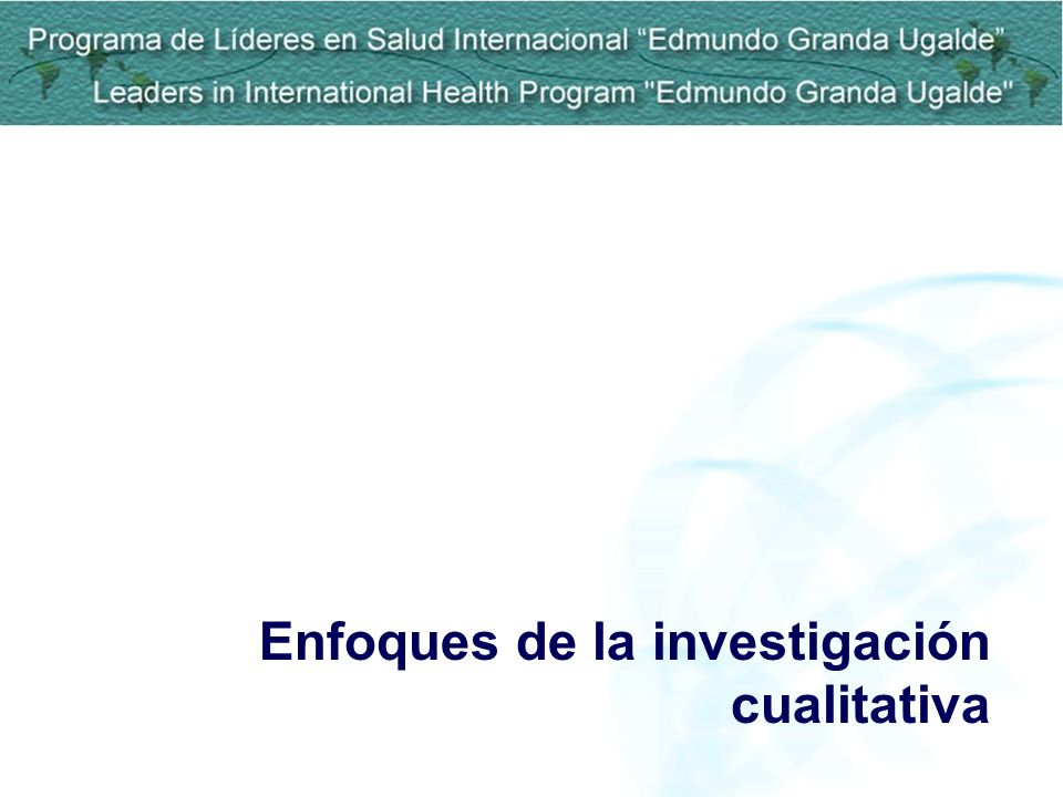Enfoques de la investigación cualitativa