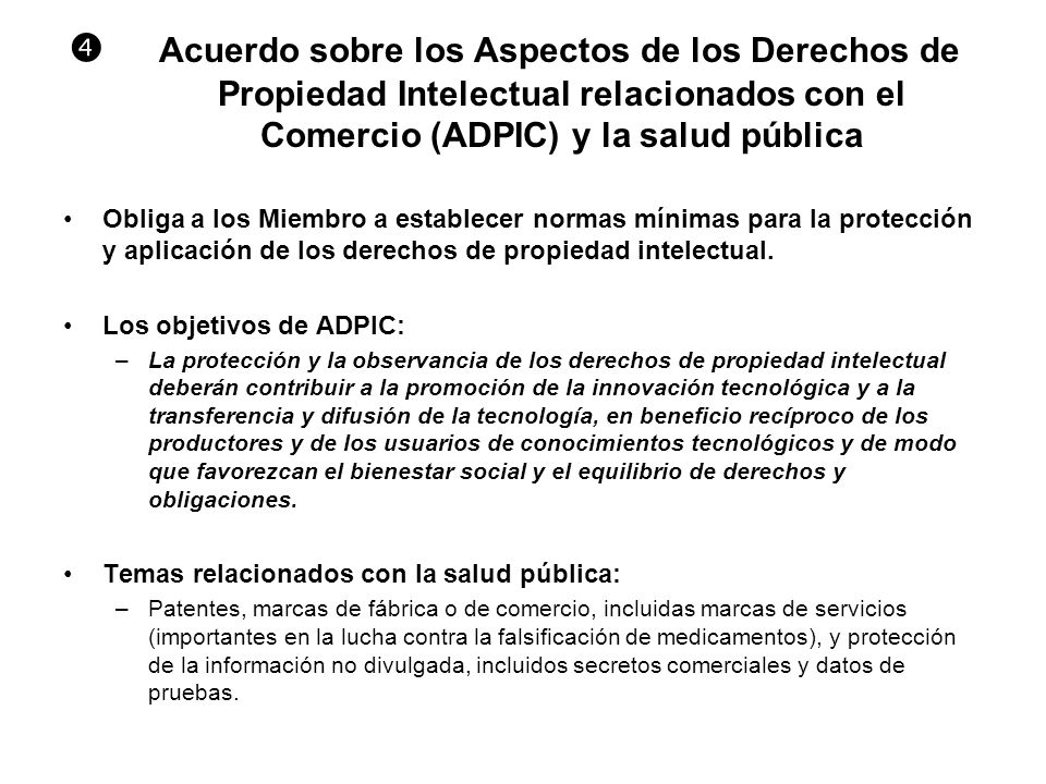  Acuerdo sobre los Aspectos de los Derechos de Propiedad Intelectual relacionados con el Comercio (ADPIC) y la salud pública