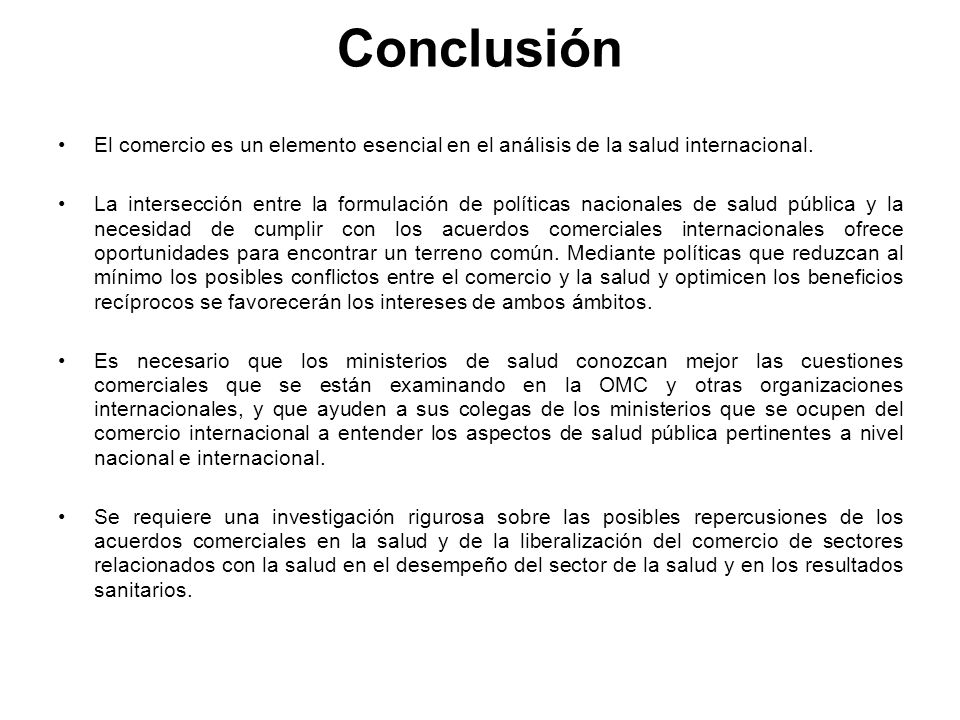 Conclusión El comercio es un elemento esencial en el análisis de la salud internacional.