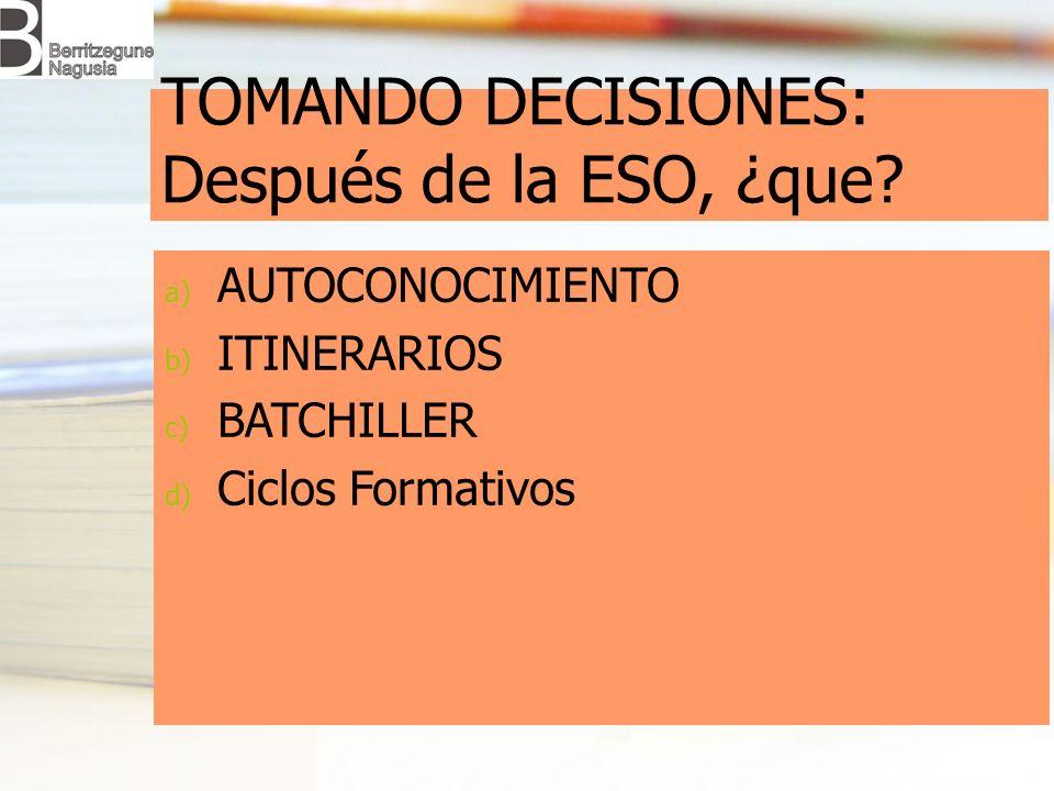 TOMANDO DECISIONES: Después de la ESO, ¿que