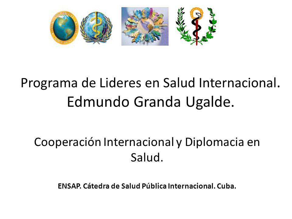 Programa de Lideres en Salud Internacional. Edmundo Granda Ugalde.