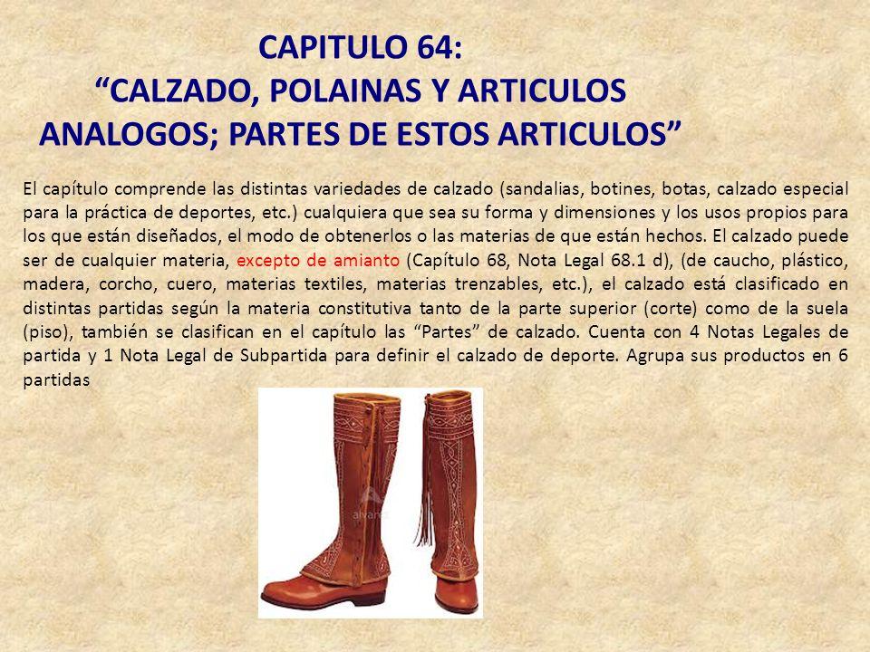 CALZADO, POLAINAS Y ARTICULOS ANALOGOS; PARTES DE ESTOS ARTICULOS