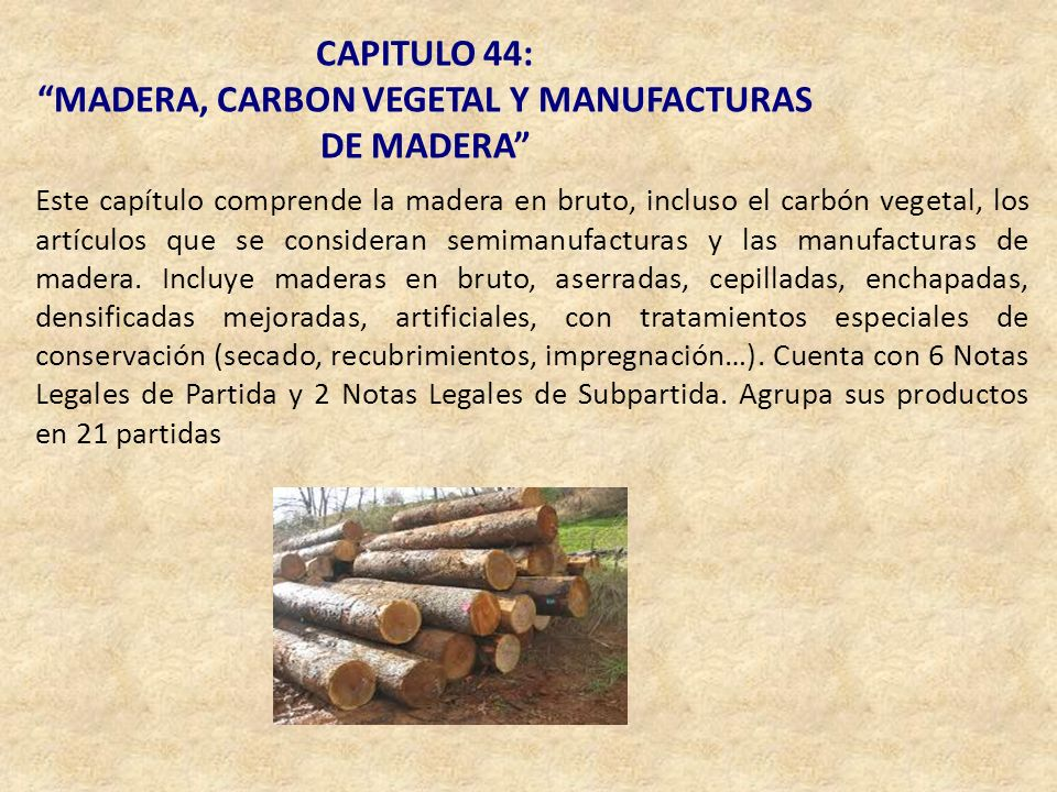MADERA, CARBON VEGETAL Y MANUFACTURAS DE MADERA