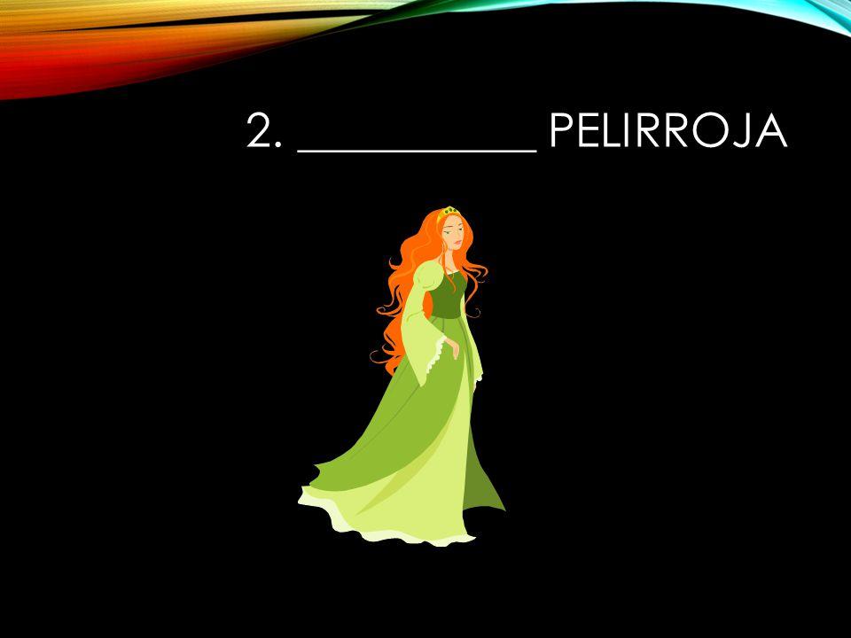 2. __________ pelirroja