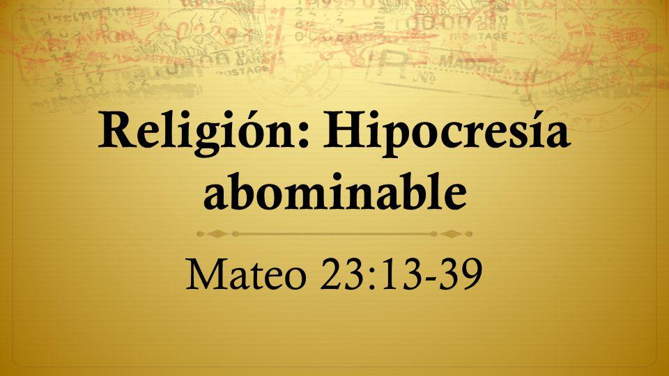 Religión: Hipocresía abominable