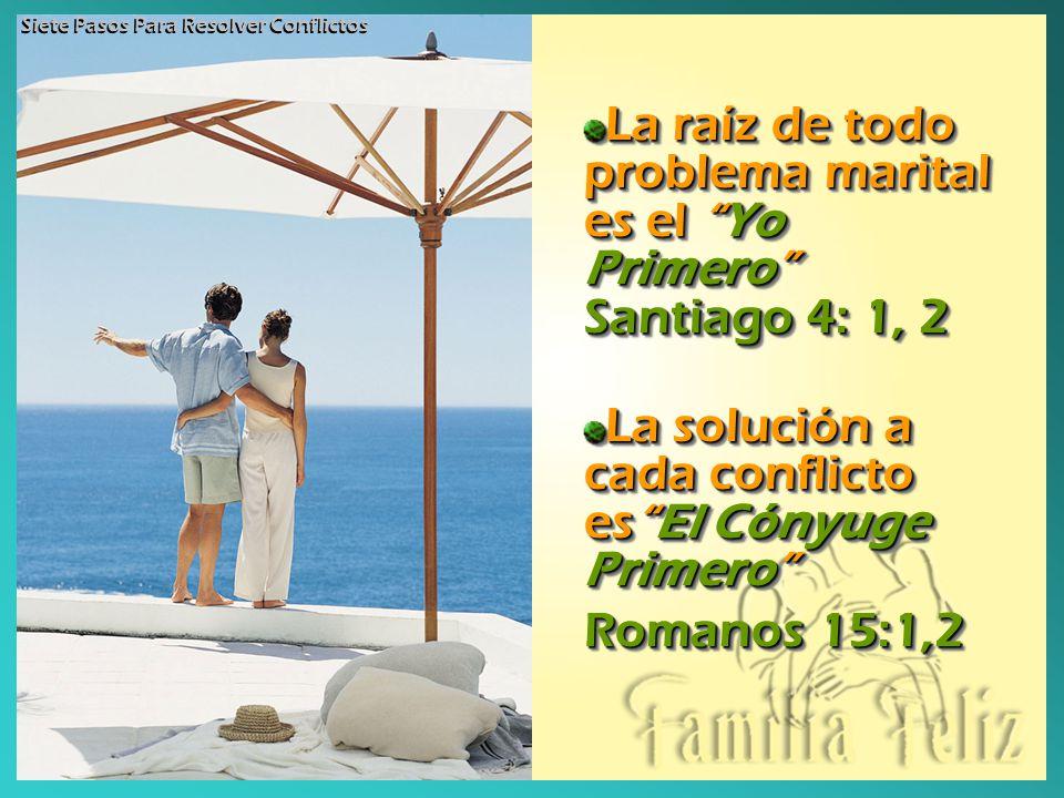 La raíz de todo problema marital es el Yo Primero Santiago 4: 1, 2