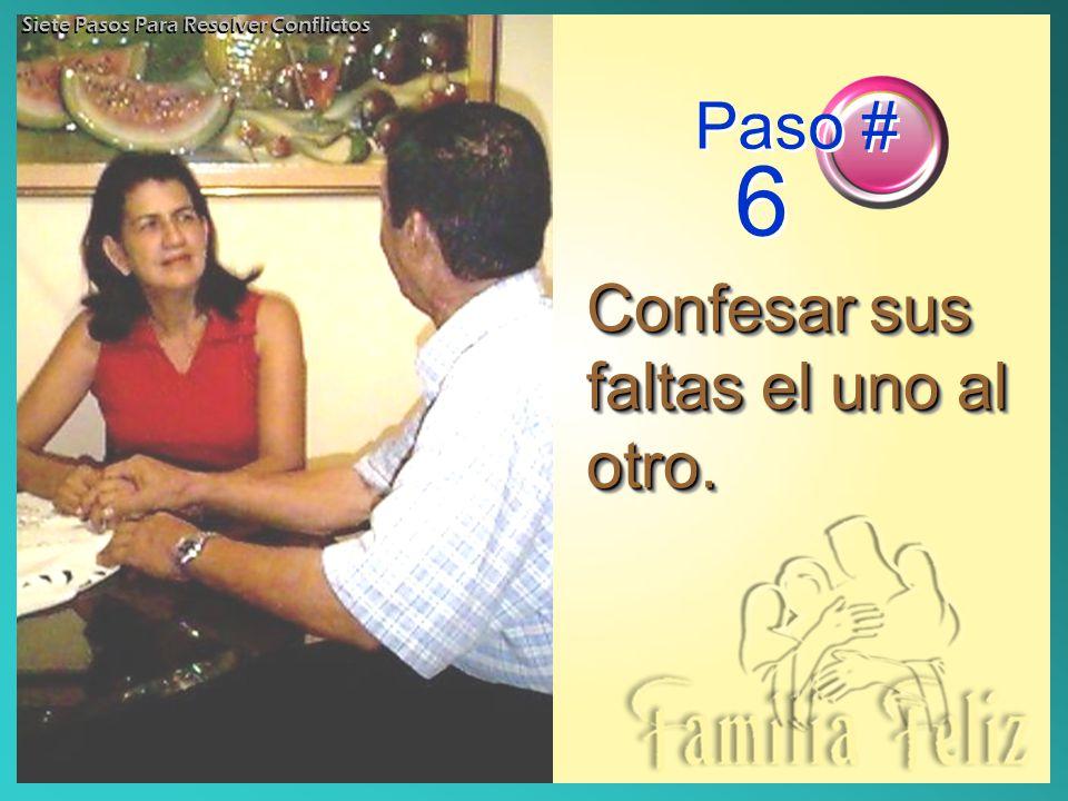 Confesar sus faltas el uno al otro.