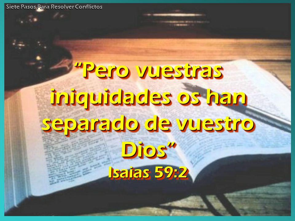 Pero vuestras iniquidades os han separado de vuestro Dios