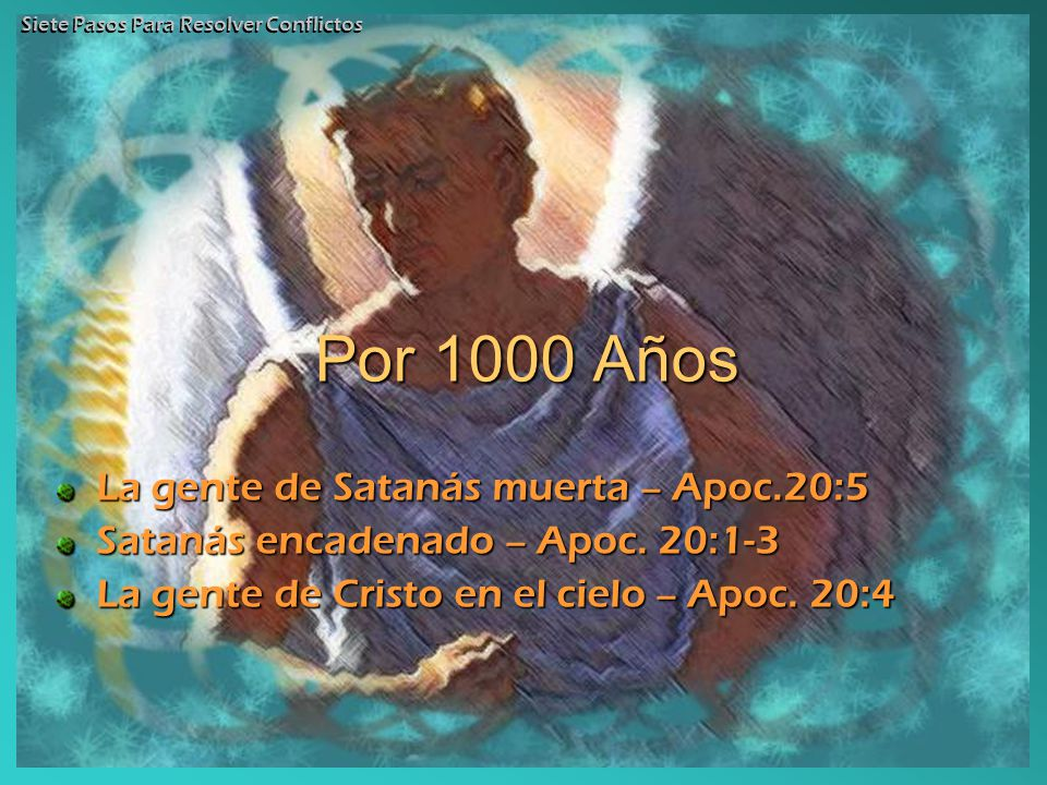 Por 1000 Años La gente de Satanás muerta – Apoc.20:5