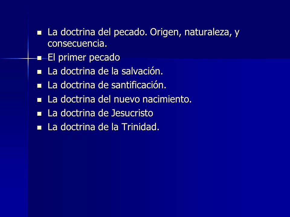 La doctrina del pecado. Origen, naturaleza, y consecuencia.