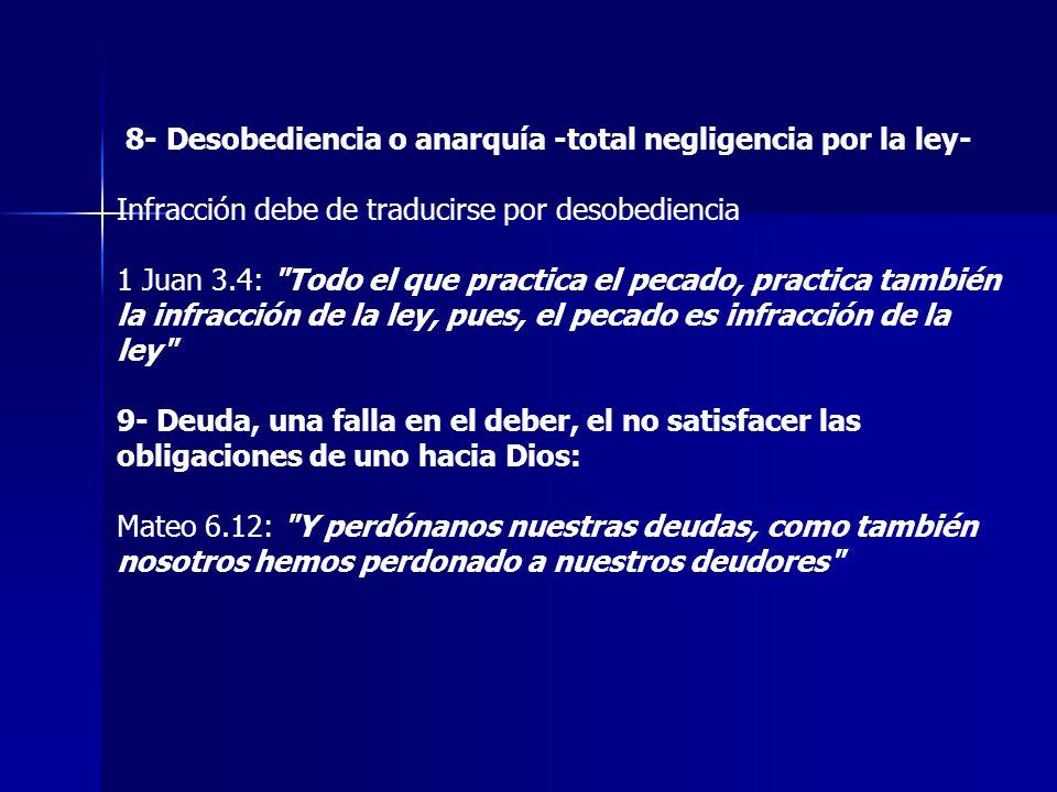 8- Desobediencia o anarquía -total negligencia por la ley-