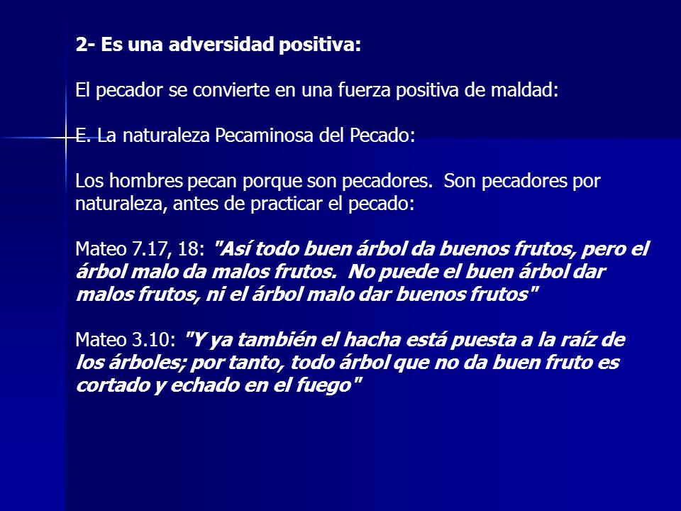 2- Es una adversidad positiva: