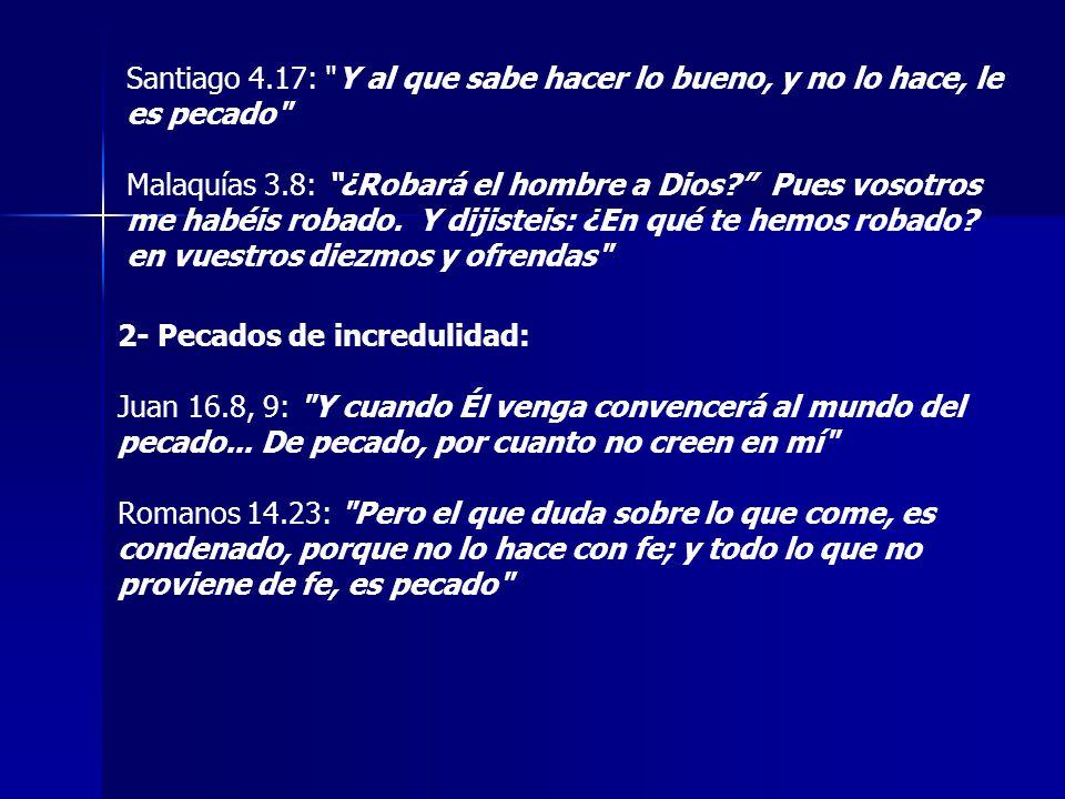 Santiago 4.17: Y al que sabe hacer lo bueno, y no lo hace, le es pecado