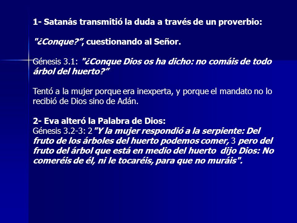 1- Satanás transmitió la duda a través de un proverbio: