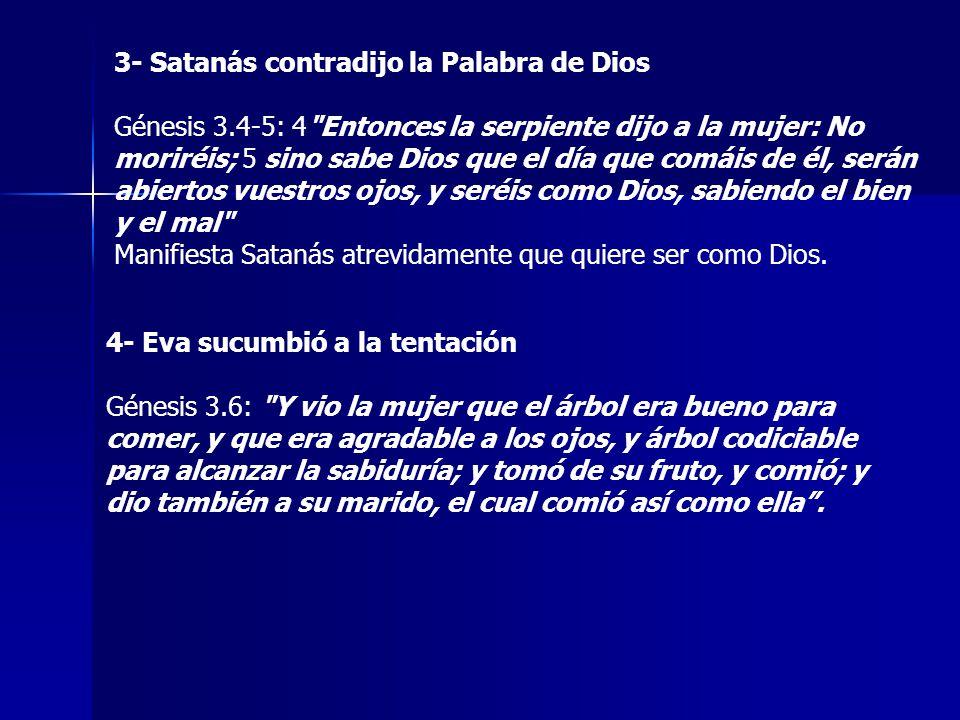 3- Satanás contradijo la Palabra de Dios