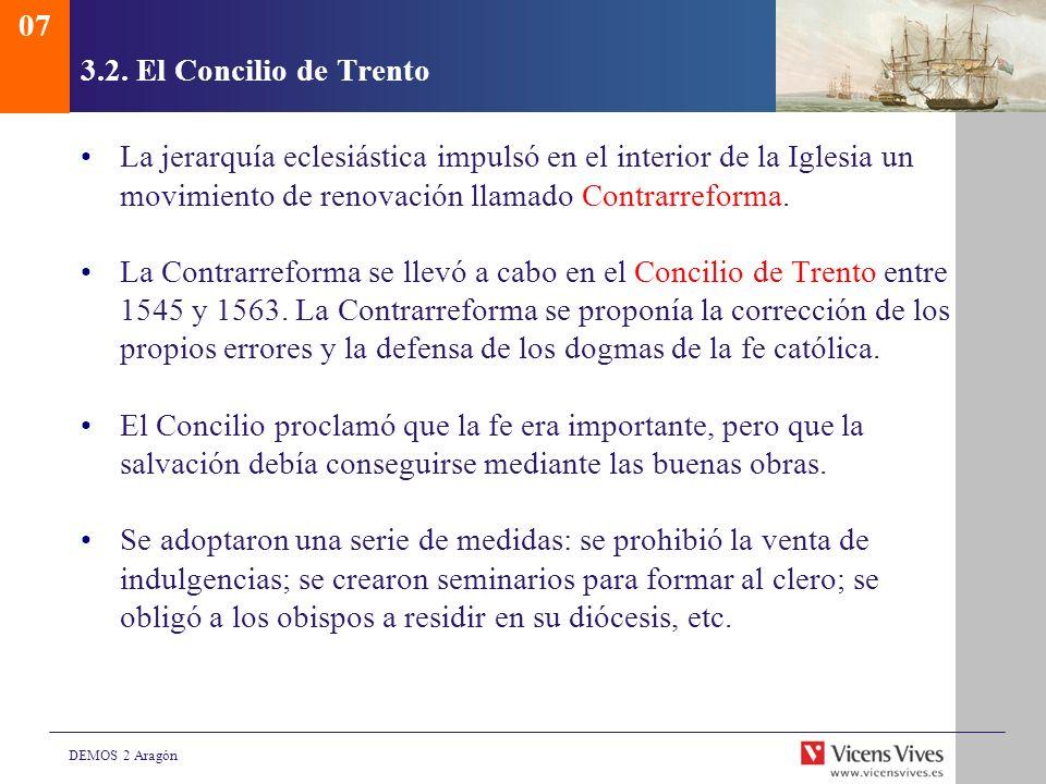 073.2. El Concilio de Trento. La jerarquía eclesiástica impulsó en el interior de la Iglesia un movimiento de renovación llamado Contrarreforma.