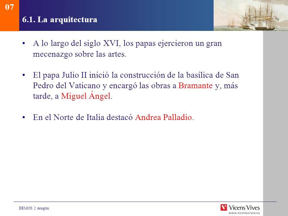 076.1. La arquitectura. A lo largo del siglo XVI, los papas ejercieron un gran mecenazgo sobre las artes.