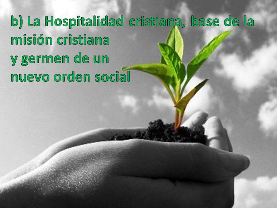 b) La Hospitalidad cristiana, base de la misión cristiana