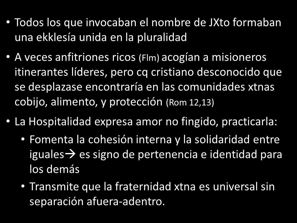 Todos los que invocaban el nombre de JXto formaban una ekklesía unida en la pluralidad