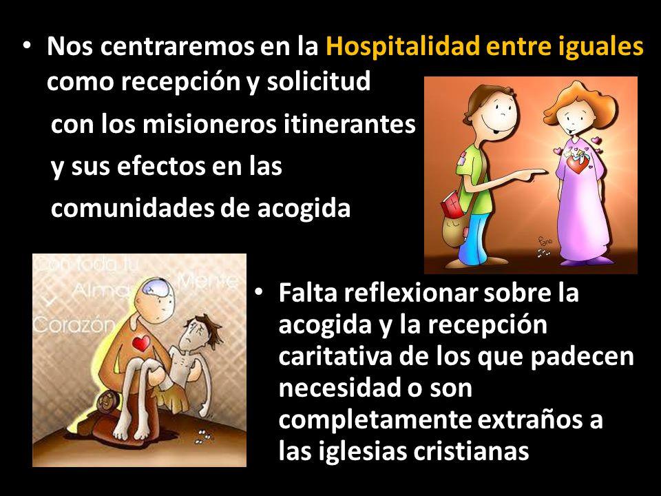 Nos centraremos en la Hospitalidad entre iguales como recepción y solicitud
