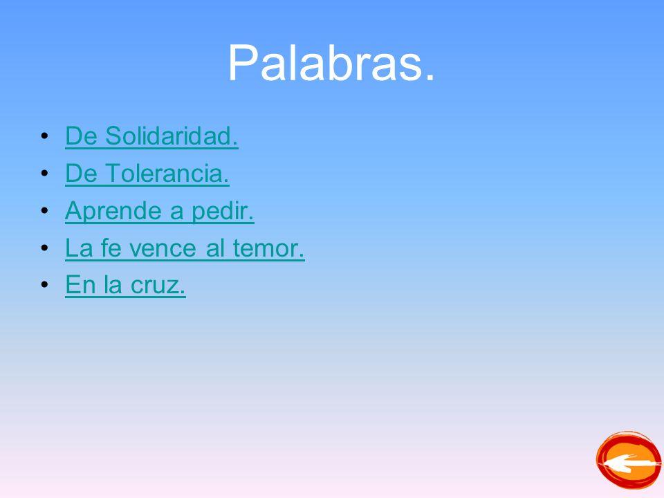Palabras. De Solidaridad. De Tolerancia. Aprende a pedir.