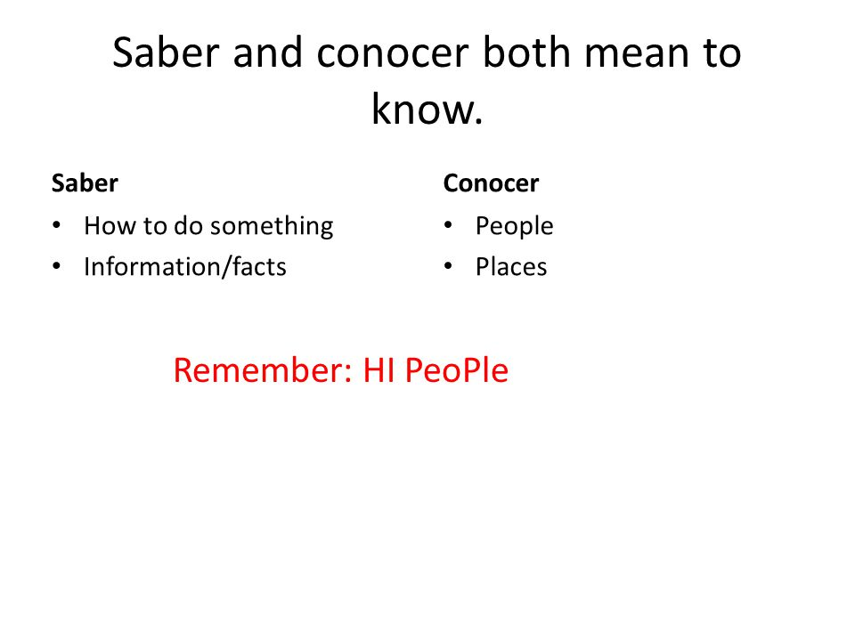 Saber and conocer both mean to know.
