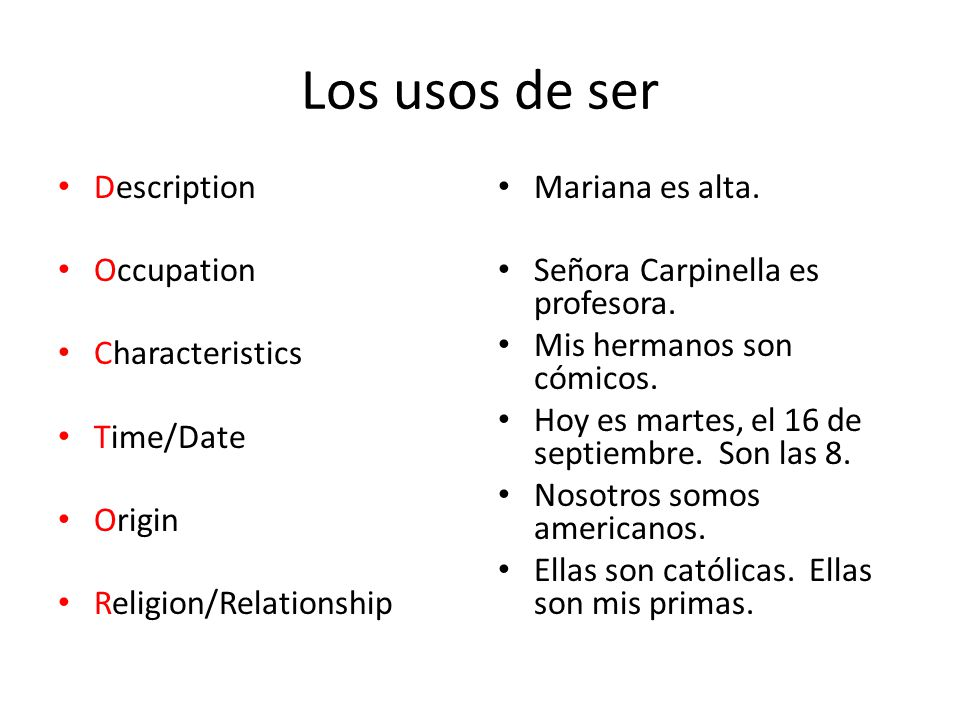 Los usos de ser Description Occupation Characteristics Time/Date